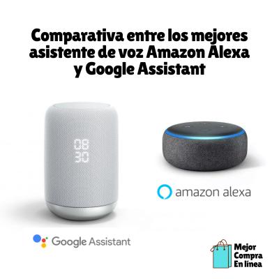 Comparativa entre los mejores asistente de voz Amazon Alexa y Google Assistant